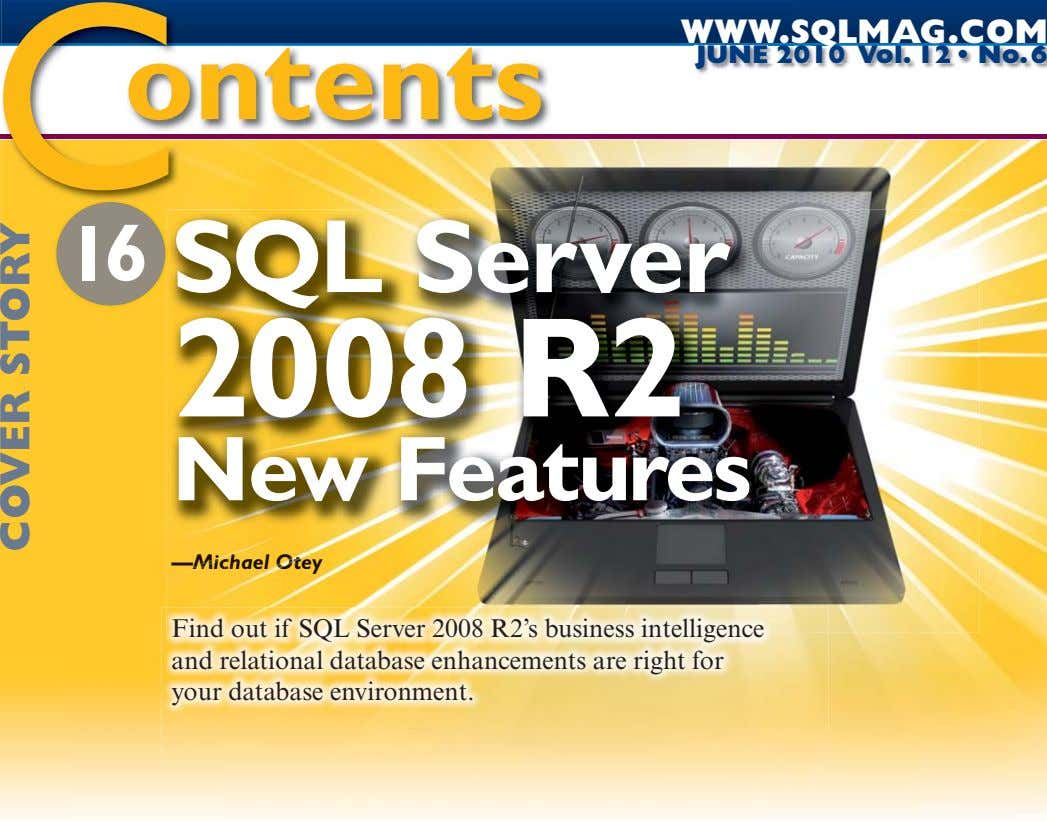 WWW. WWW.SQLMAG.COM C ontents JUNE 2 JUNE 2010 Vol. 12 • No. 6 16 SQL