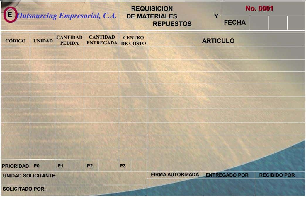 REQUISICION REQUISICION No. No. 0001 0001 OO EE OO EE Outsourcing Empresarial, C.A. DEDE MATERIALES MATERIALES