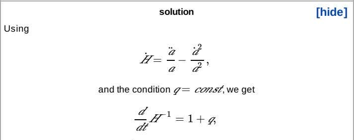 solution [hide] Using a¨ a˙ 2 a a 2 and the condition q = const