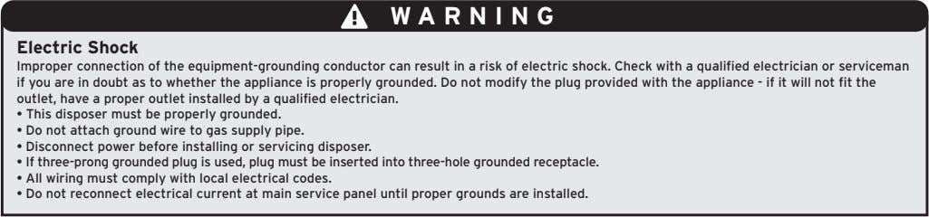 WARNING Electric Shock Improper connection of the equipment-grounding conductor can result in a risk of