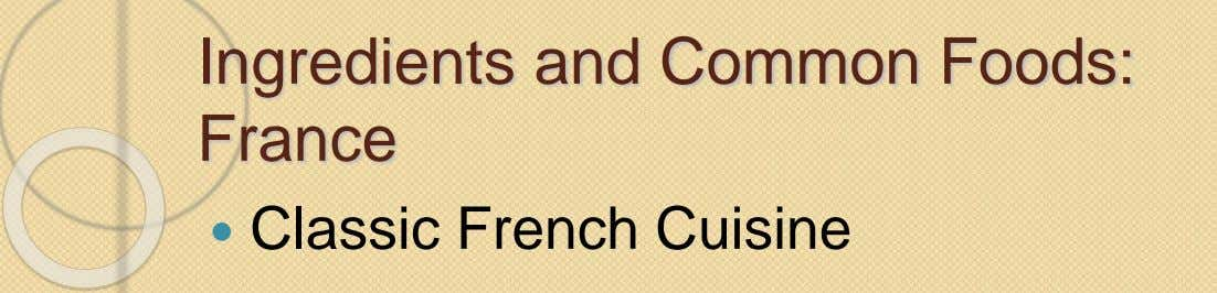 Ingredients and Common Foods: France  Classic French Cuisine
