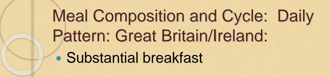 Meal Composition and Cycle: Daily Pattern: Great Britain/Ireland:  Substantial breakfast