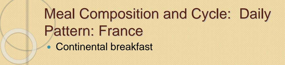 Meal Composition and Cycle: Daily Pattern: France  Continental breakfast