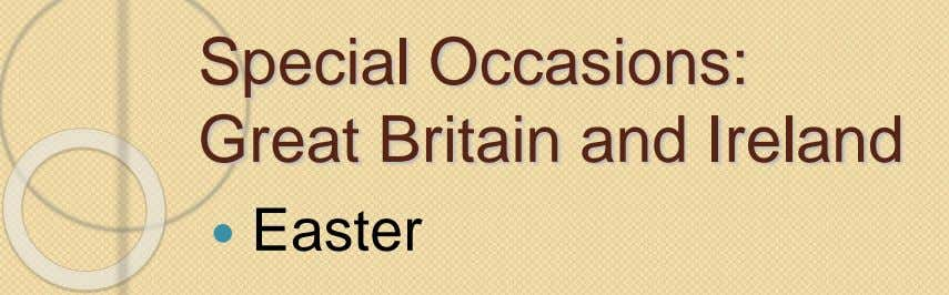 Special Occasions: Great Britain and Ireland  Easter