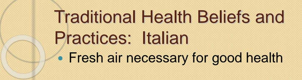 Traditional Health Beliefs and Practices: Italian  Fresh air necessary for good health