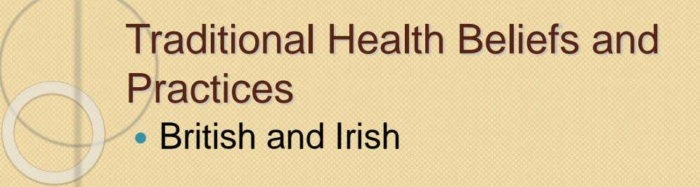 Traditional Health Beliefs and Practices  British and Irish