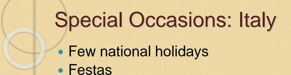 Special Occasions: Italy  Few national holidays  Festas