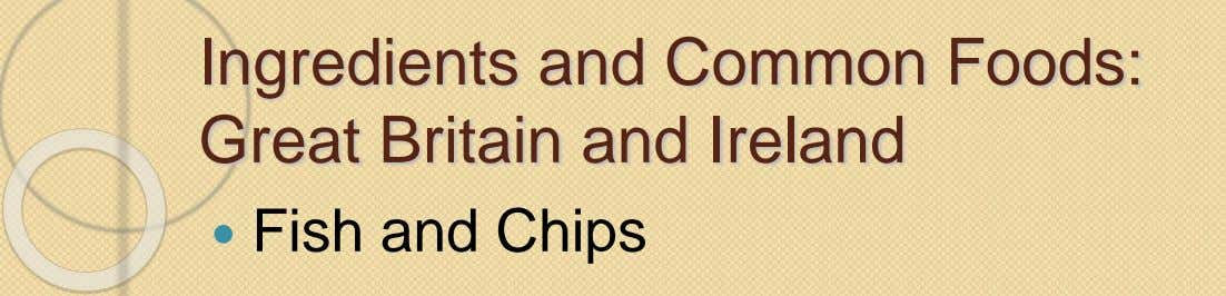 Ingredients and Common Foods: Great Britain and Ireland  Fish and Chips