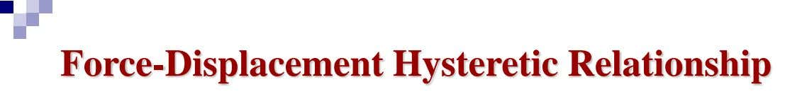 Force-Displacement Hysteretic Relationship