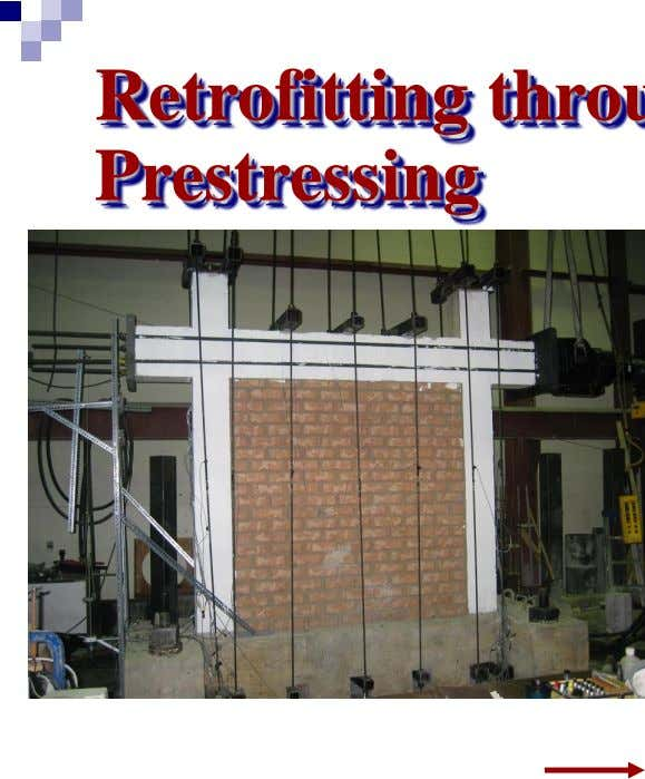 Retrofitted specimen, diagonally prestressed to 30% of ultimate on both sides Retrofitting through Diagonal Prestressing built