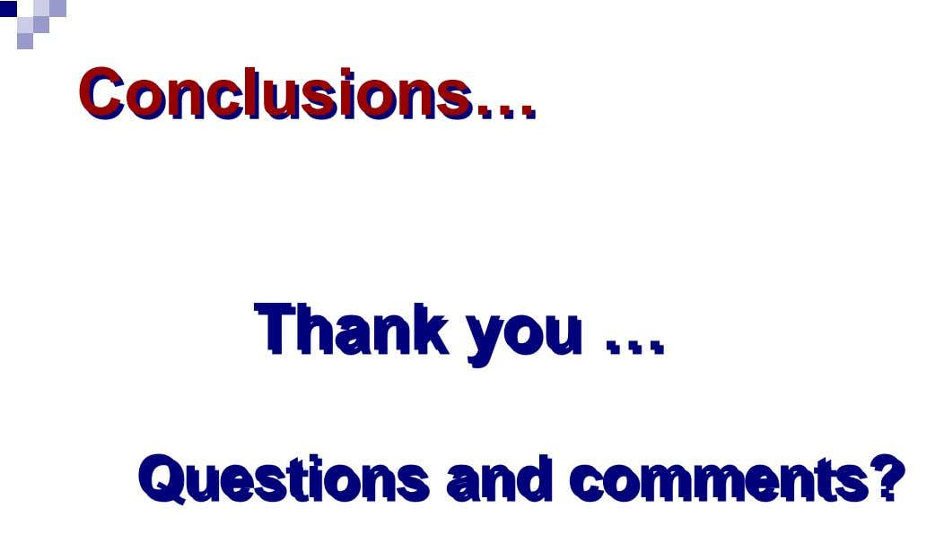 Conclusions… Thank you … Questions and comments?