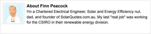 About Finn Peacock I'm a Chartered Electrical Engineer, Solar and Energy Efficiency nut, dad, and