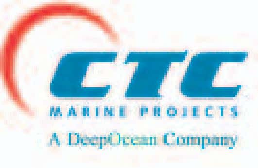 CTC Marine Projects is a subsea contractor, based in Teesside UK, specialising in: • Trenching