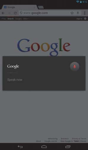 Speak now prompt is displayed, state your command or query. Note: Voice Search is available only