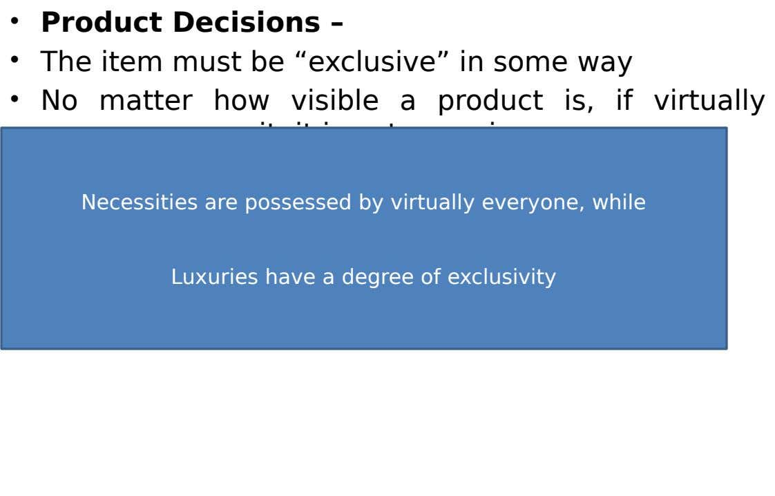 "• Product Decisions – • The item must be ""exclusive"" in some way • No matter"