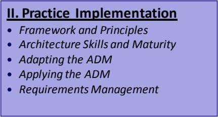 II. Practice Implementation Framework and Principles Architecture Skills and Maturity Adapting the ADM Applying