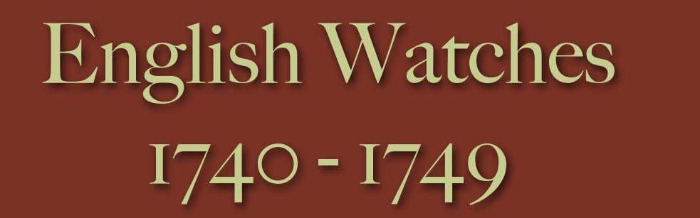English Watches 1740 - 1749