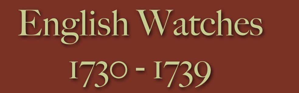 English Watches 1730 - 1739