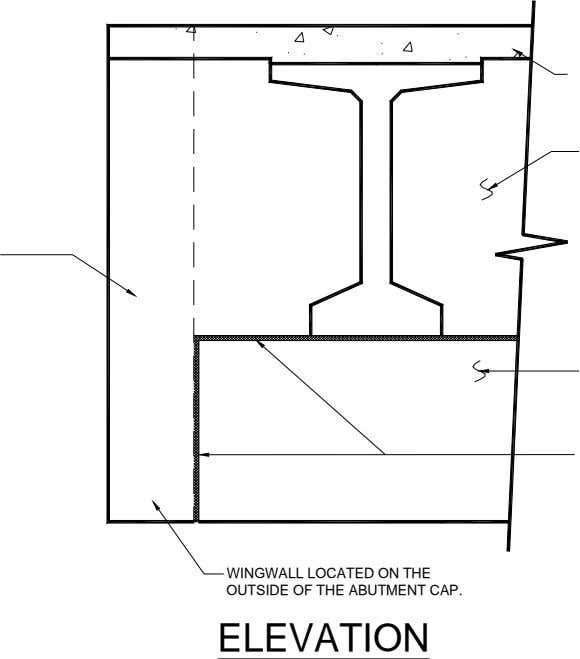WINGWALL LOCATED ON THE OUTSIDE OF THE ABUTMENT CAP. ELEVATION