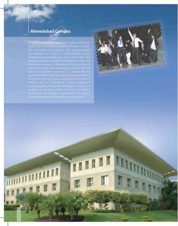 Ahmedabad Campus Ahmedabad being the largest city of Gujarat and the sixth largest city in