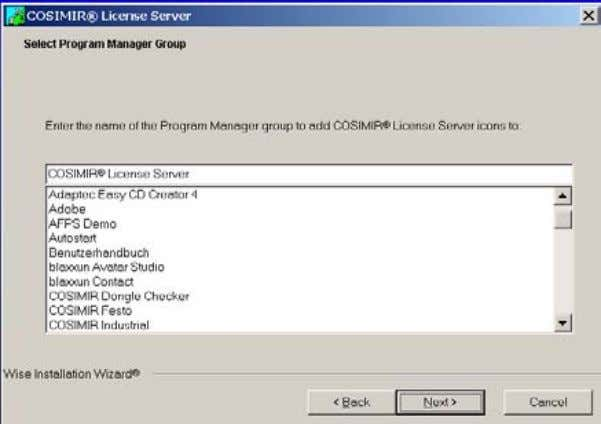 of the License Server Select the program manager group. The next dialog asks you whether the