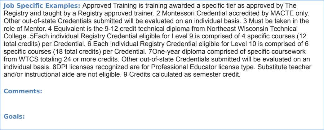 Job Specific Examples: Approved Training is training awarded a specific tier as approved by The Registry