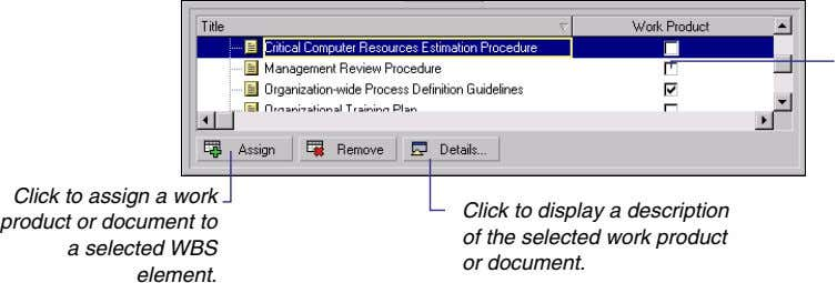 Click to assign a work product or document to a selected WBS element. Click to