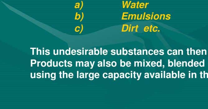 a) Water b) Emulsions c) Dirt etc.
