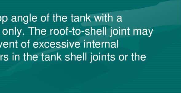 in the tank shell joints or the shell-to-bottom joint. 3.10 Internal floating roof tank 3.10.1 An