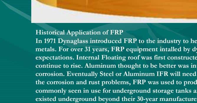 Historical Application of FRP In 1971 Dynaglass introduced FRP to the industry to help solve