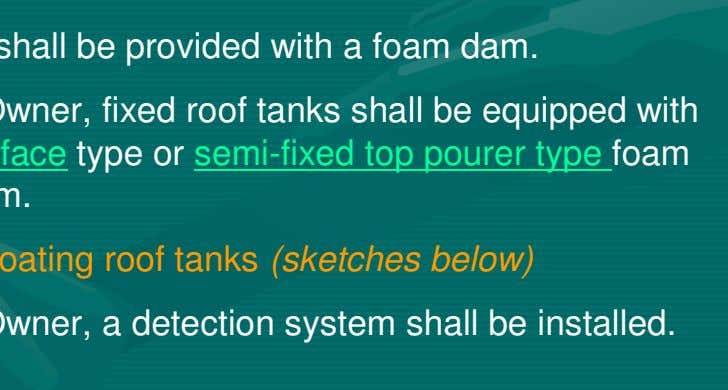 roof tanks shall be equipped with a foam system. If Floating roof tanks shall be provided