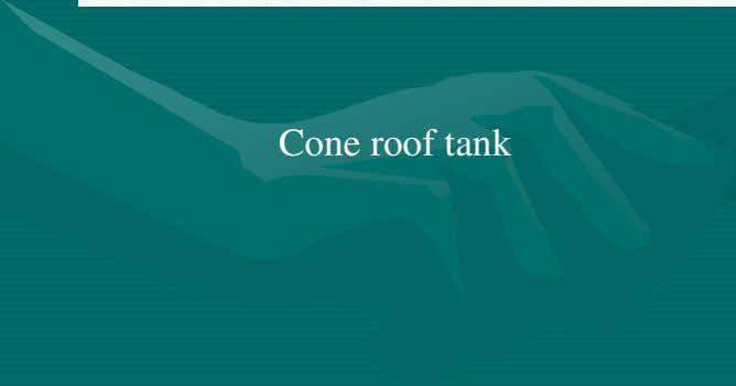 TANKSTANKSTANKSTANKS –––– BasicBasicBasicBasic TrainingTrainingTrainingTraining Cone roof tank Dome roof tank