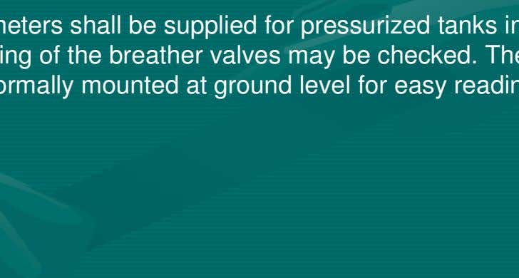 pressure loss. 4.3.2 Manometer or pressure/ vacuum gauges If specified, manometers shall be supplied for pressurized