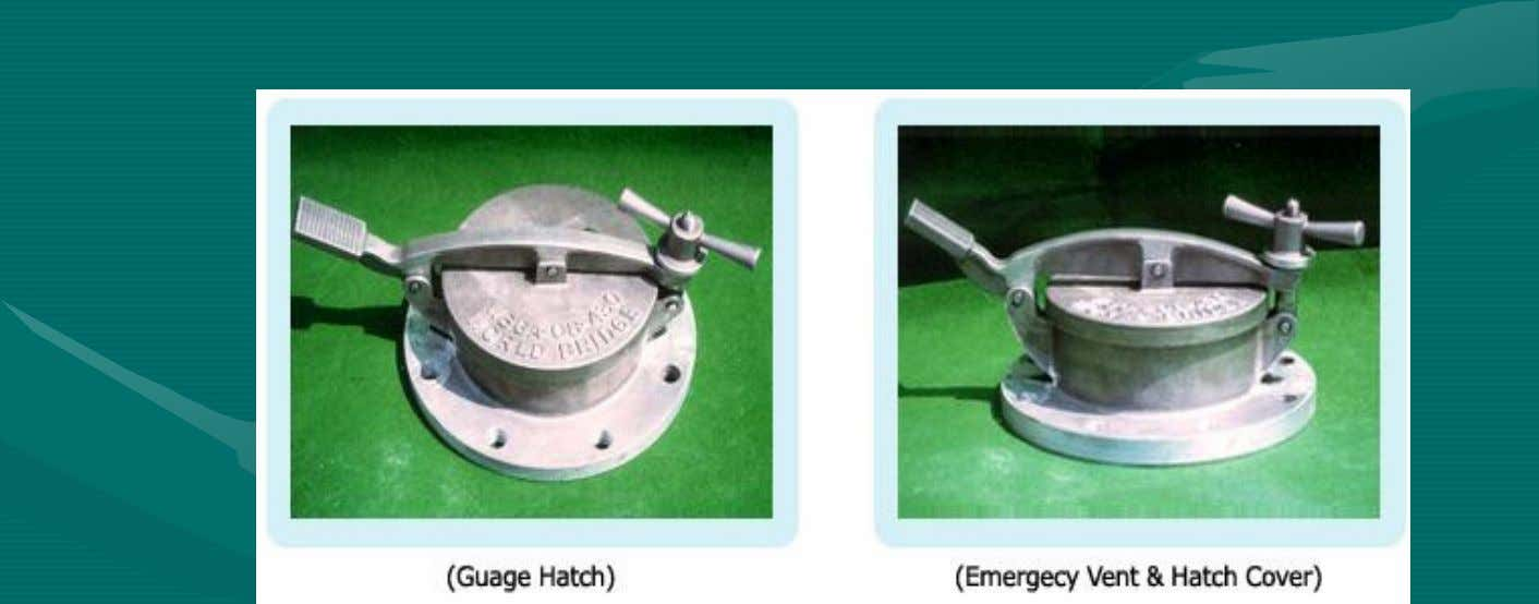 for fixed roof tanks 4.4.1 Dip hatches Tank shall be supplied with one dip hatch, unless