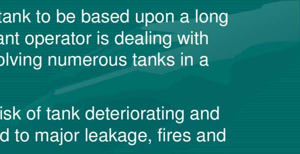 5.1 Inspection Frequencies 5.1.1 General > It is important for the inspection of tank to be