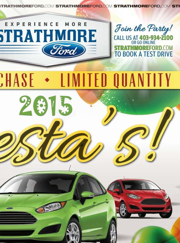 Join the Party! CALL US AT 403-934-2100403-934-2100 OR GO ONLINE STRATHMORESTRATHMOREFORDFORD.COM.COM TO BOOK A TEST