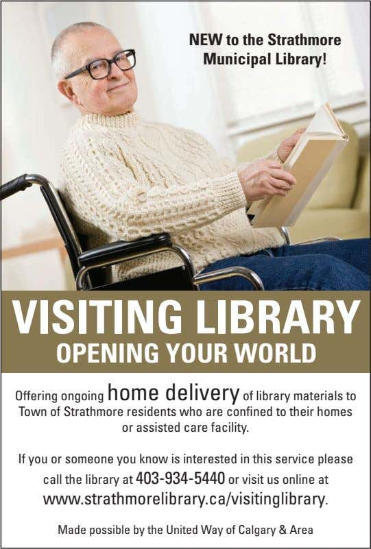 NEW to the Strathmore Municipal Library! VISITING LIBRARY OPENING YOUR WORLD Offering ongoing home delivery