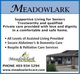 M EADOWLARK Supportive Living for Seniors Trustworthy and qualified Private care provided with love and