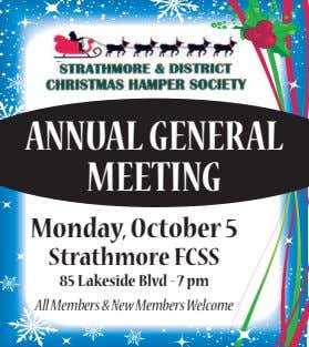 ANNUAL GENERAL MEETING Monday, October 5 Strathmore FCSS 85 Lakeside Blvd - 7 pm All