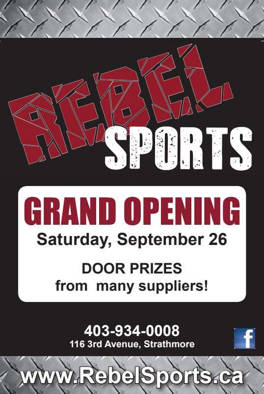 GRAND OPENING Saturday, September 26 DOOR PRIZES from many suppliers! 403-934-0008 116 3rd Avenue, Strathmore