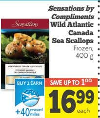 Sensations by Compliments Wild Atlantic Canada Sea Scallops Frozen, 400 g BUY 2 EARN SAVE