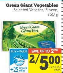 Green Giant Vegetables Selected Varieties, Frozen, 750 g BUY 4 EARN SAVE UP TO 2