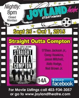 Nightly: 8pm Closed Mondays Sept 25 - Oct 1, 2015 Straight Outta Compton O'Shea Jackson