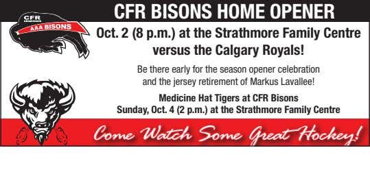 CFR BISONS HOME OPENER Oct. 2 (8 p.m.) at the Strathmore Family Centre versus the