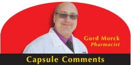 Gord Morck Pharmacist Capsule Comments