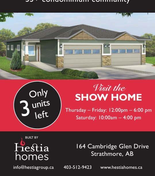 Visit the SHOW HOME Thursday – Friday: 12:00pm – 6:00 pm Saturday: 10:00am – 4:00