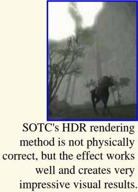 SOTC's HDR rendering method is not physically correct, but the effect works well and creates