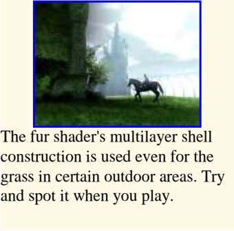 The fur shader's multilayer shell construction is used even for the grass in certain outdoor