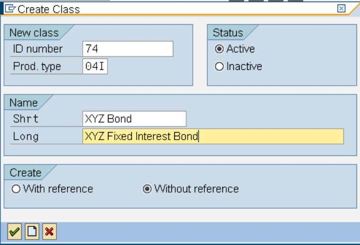 INR 1, 00,000 Acquisition Value: 1, 03,000 Issue Currency: INR Create Class for the Bond (FWZZ)