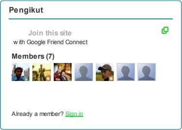 Pengikut Join this site w ith Google Friend Connect Members (7) Already a member? Sign